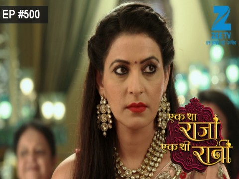 Ek Tha Raja Ek Thi Rani Ep 500 28th June 2017