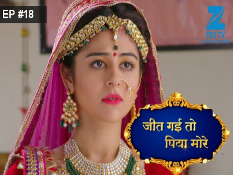 Jeet Gayi Toh Piyaa Morre - Episode 18 - September 13, 2017 - Full Episode