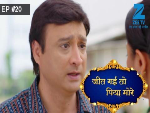 Jeet Gayi Toh Piyaa Morre - Episode 20 - September 15, 2017 - Full Episode