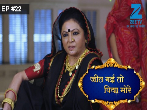 Jeet Gayi Toh Piyaa Morre - Episode 22 - September 19, 2017 - Full Episode