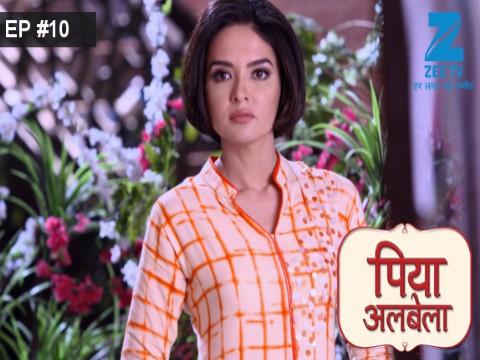 Piyaa Albela - Episode 10 - March 17, 2017 - Full Episode