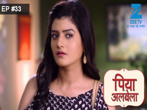 Piyaa Albela - Episode 33 - April 19, 2017 - Full Episode