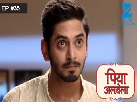 Piyaa Albela - Episode 35 - April 21, 2017 - Full Episode