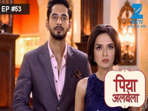 Piyaa Albela - Episode 53 - May 17, 2017 - Full Episode