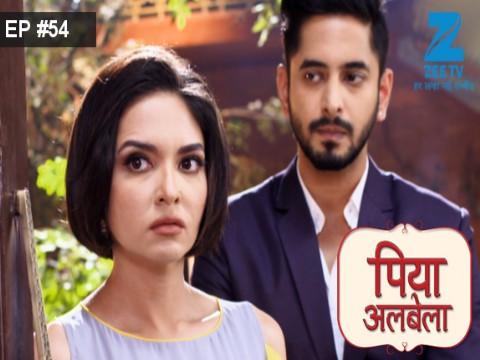 Piyaa Albela - Episode 54 - May 18, 2017 - Full Episode