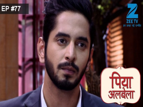 Piyaa Albela - Episode 77 - June 20, 2017 - Full Episode