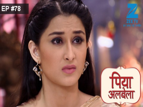 Piyaa Albela - Episode 78 - June 21, 2017 - Full Episode