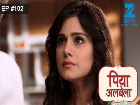 Piyaa Albela - Episode 102 - July 24, 2017 - Full Episode