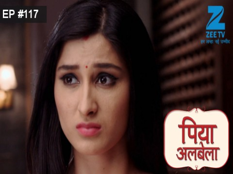 Piyaa Albela - Episode 117 - August 14, 2017 - Full Episode