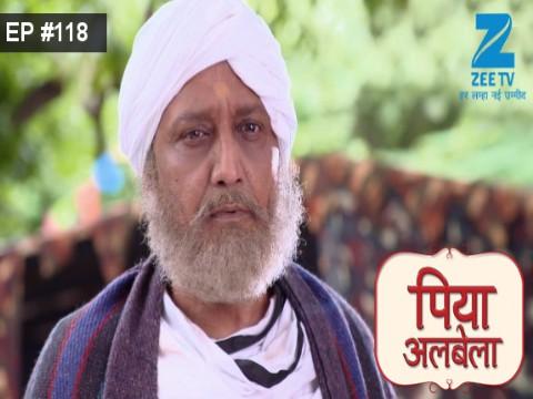 Piyaa Albela - Episode 118 - August 15, 2017 - Full Episode
