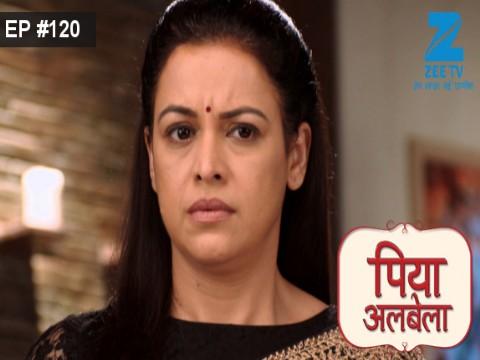 Piyaa Albela - Episode 120 - August 17, 2017 - Full Episode