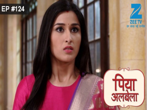Piyaa Albela - Episode 124 - August 23, 2017 - Full Episode