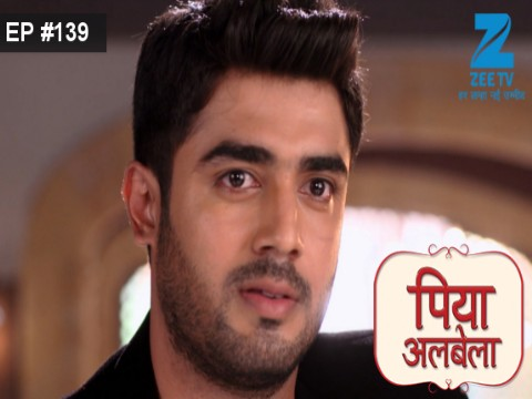 Piyaa Albela - Episode 139 - September 13, 2017 - Full Episode