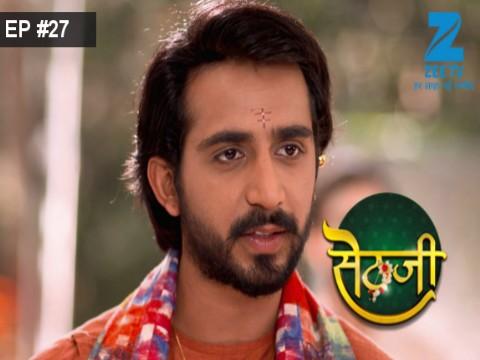 Sethji - Episode 27 - May 23, 2017 - Full Episode