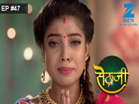 Sethji - Episode 47 - June 20, 2017 - Full Episode