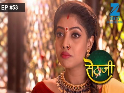 Sethji - Episode 53 - June 28, 2017 - Full Episode