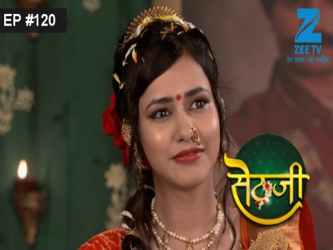Sethji Ep 120 29th September 2017