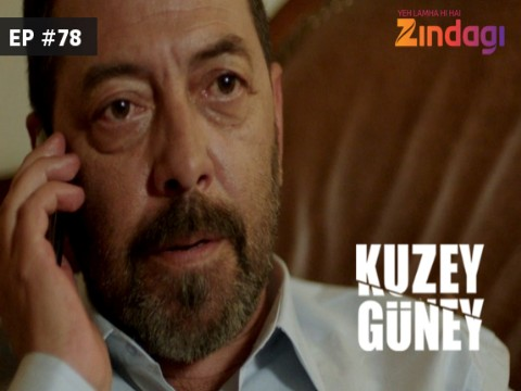 Kuzey Guney - Episode 78 - March 18, 2017 - Full Episode