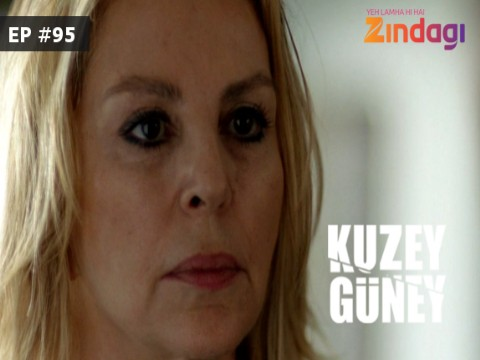 Kuzey Guney - Episode 95 - April 7, 2017 - Full Episode