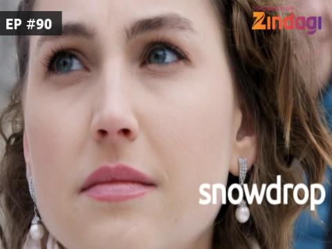 Snowdrop Ep 90 29th April 2017