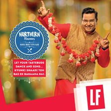 LF's third edition of 'Northern Flavours' displays tales of traditions to grant you a 'Shubh Vivah'