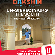 LF introduces Dakshin Diaries & Chef Rakesh Raghunathan