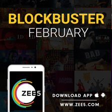 ZEE5 announces Blockbuster February; unveils a lineup of star-studded Originals for its global audiences