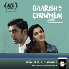 Baarish aur Chowmein premieres today on ZEE5 as part of the ZEE5 Film Festival