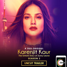 The show that shook India is back! ZEE5 releases the trailer for the second season of Sunny Leone's biopic - Karenjit Kaur- The Untold Story of Sunny Leone