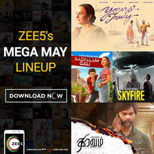 ZEE5 lines up a Mega May for its Global viewers with Skyfire, Yours Truly, Thiravam and more