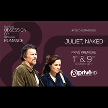 Do you believe in life's second chances? Discover the unpredictable and witness the breeze of romance as &PrivéHD premieres Juliet, Naked