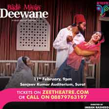 ZEE Theatre brings a musical comedy play 'Bade Miyan Deewane' directed by Imran Rasheed to Surat