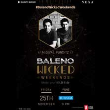 This Friday Baleno Wicked Weekends gears up to raise the party temperature in Pune with The Midival Punditz