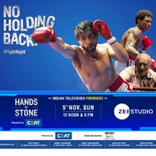 Blood, sweat, tears...there is no holding back! Zee Studio presents the Indian television premiere of Hands of Stone
