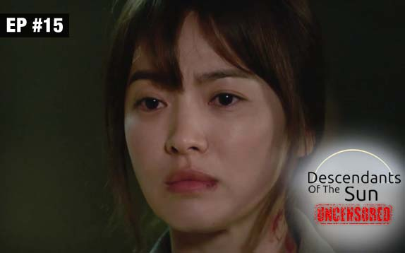 Descendants Of The Sun Uncensored Ep 15 30th August 2017