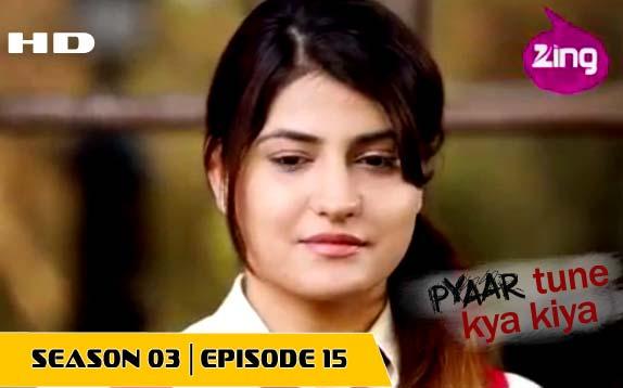 Pyaar Tune Kya Kiya - Season 03 - Episode 15- February 27, 2015 - Full Episode