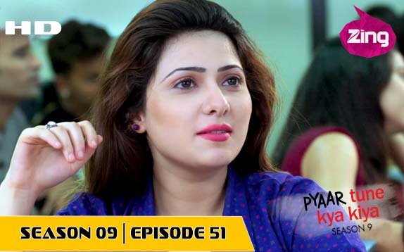 Pyaar Tune Kya Kiya - Season 09 - Episode 51 - Nov 17, 2017 - Full Episode