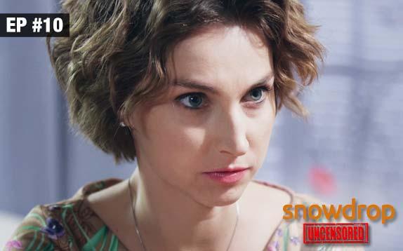 Snowdrop Uncensored - Episode 10 - Sept 11, 2017 - Full Episode