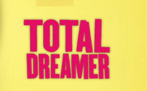 Total Dreamer | Starts 10th April