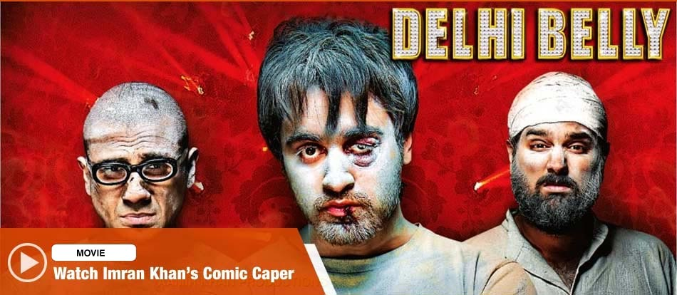 Delhi Belly Full Movie Download - SongsPk Mp3