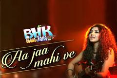 Aa Jaa Mahi Ve - BHK Bhalla@Halla.Kom