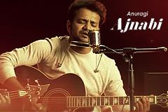 Ajnabi - Anuragi