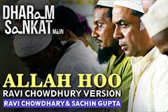 Allah Hoo - Dharam Sankat Mein