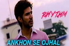 Ankhon Se Ojhal - Rhythm