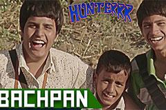 Bachpan - Hunterrr