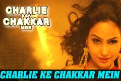 Charlie Kay Chakkar Mein