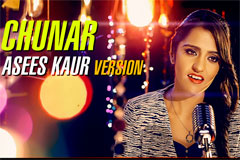 Chunar Asees Kaur Version