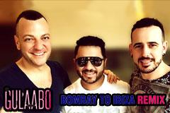 Gulaabo Bombay to Ibiza Remix