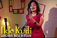Ikk Kudi - Sanchari Bose Version