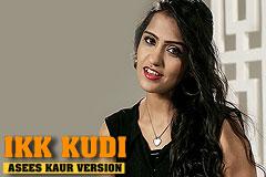 Ikk Kudi - Asees Kaur Version